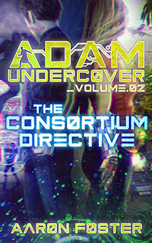 "<a href=""https://www.amazon.com/gp/product/B01KPGFU6C/ref=series_rw_dp_sw"" target=""_blank""> Aaron Foster - Adam Undercover the Consortium Directive </a>"