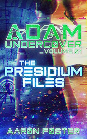 "<a href=""https://www.amazon.com/Undercover-Presidium-Files-Aaron-Foster-ebook/dp/B00RYH4C4W"" target=""_blank"">Aaron Foster - Adam Undercover the Presidium Files </a>"