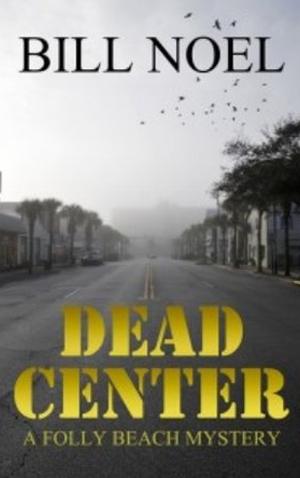 "<a href=""https://www.amazon.com/Dead-Center-Folly-Beach-Mystery-ebook/dp/B01LC0JYY4"" target=""_blank"">Bill Noel - Dead Center</a>"