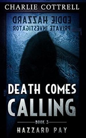 "<a href=""https://www.amazon.com/Death-Comes-Calling-Hazzard-Book-ebook/dp/B07B4GNQZJ/ref=sr_1_4?s=books&ie=UTF8&qid=1524428905&sr=1-4"" target=""_blank"">Charlie Cottrell - Death Comes Calling 3: Hazzard Pay</a>"