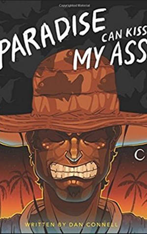 "<a href=""https://www.amazon.com/Paradise-Can-Kiss-My-Ass/dp/1973335379"" target=""_blank"">Dan Connell - Paradise Can Kiss My Ass</a>"