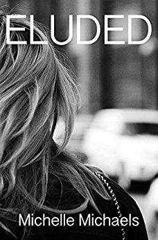 "<a href=""https://www.amazon.com/Eluded-Michelle-Michaels-ebook/dp/B078ZLJ5XL"" target=""_blank"">Eluded - Michelle Michaels</a>"