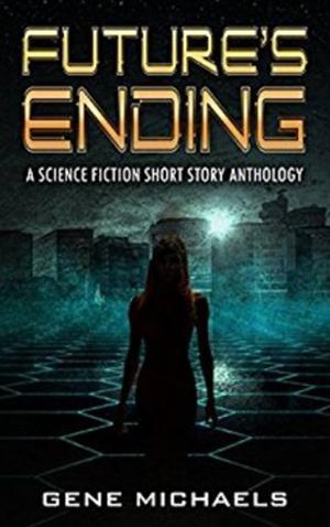 "<a href=""https://www.amazon.com/Futures-Ending-Science-Fiction-Anthology-ebook/dp/B01MTZMTFK/ref=sr_1_1?ie=UTF8&qid=1481753696&sr=8-1&keywords=future%27s+ending"" target=""_blank"">Gene Michaels - Future's Ending</a>"