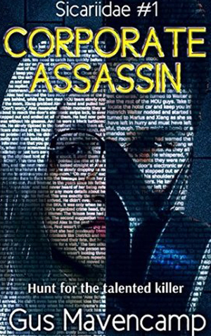 "<a href=""https://www.amazon.com/Corporate-Assassin-Sicariidae-Book-1-ebook/dp/B071HKHN56"" target=""_blank"">Gus Mavencamp - Corporate Assassin</a>"