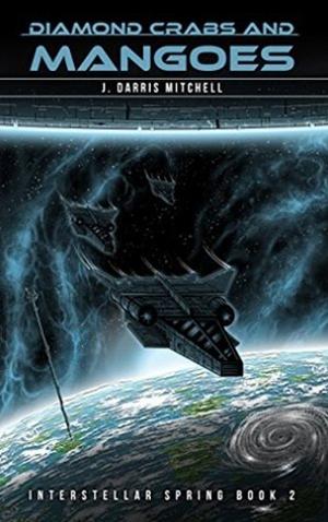 "<a href=""https://www.amazon.com/Diamondcrabs-Mangoes-Interstellar-Spring-Book-ebook/dp/B0722HB1QY/ref=sr_1_1?s=digital-text&ie=UTF8&qid=1496331632&sr=1-1"" target=""_blank"">J. Darris Mitchell - Diamondcrabs and Mangoes: Interstellar Spring Book 2</a>"