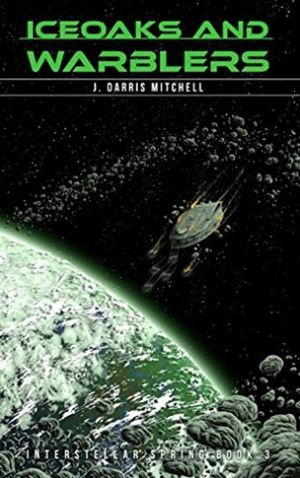 "<a href=""https://www.amazon.com/gp/product/B073HVDPXR/ref=series_rw_dp_sw"" target=""_blank"">J. Darris Mitchell - Iceoaks and Warblers: Interstellar Spring Book 3</a>"
