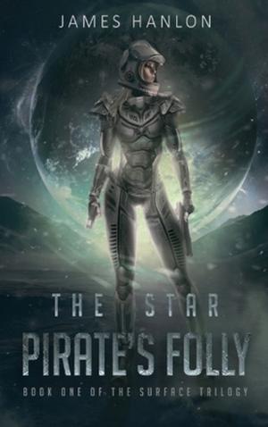 "<a href=""https://www.amazon.com/Star-Pirates-Folly-James-Hanlon-ebook/dp/B01EXS6CP6/ref=sr_1_1?s=digital-text&ie=UTF8&qid=1465699281&sr=1-1&keywords=the+star+pirate%27s+folly"" target=""_blank"">James Hanlon - The Star Pirate's Folly</a>"