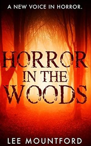 "<a href=""https://www.amazon.com/Horror-Woods-Lee-Mountford/dp/1974287734/ref=sr_1_2?ie=UTF8&qid=1545970462&sr=8-2&keywords=horror+in+the+woods"" target=""_blank"">Lee Mountford - Horror in the Woods</a>"