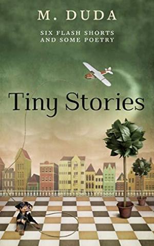 "<a href=""https://www.amazon.com/Tiny-Stories-Flash-Shorts-Poetry-ebook/dp/B07GVNVYQB/ref=pd_ybh_a_16?_encoding=UTF8&psc=1&refRID=Z9EA8ZQ1RR5X3BR4EEBP"" target=""_blank"">M. Duda - Tiny Stories</a>"