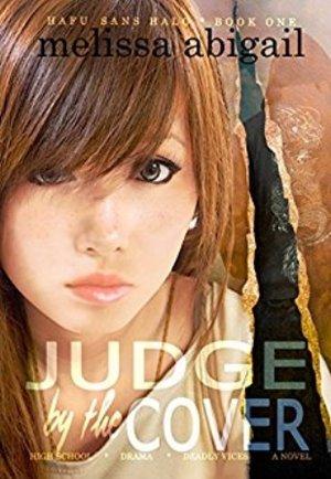 """<a href=""""https://www.amazon.com/Judge-Cover-School-Drama-Deadly-ebook/dp/B01MTPVI0U/ref=sr_1_1?ie=UTF8&qid=1481737036&sr=8-1&keywords=hafu+sans+halo"""" target=""""_blank"""">Melissa Abigal - Judge by the Cover</a>"""