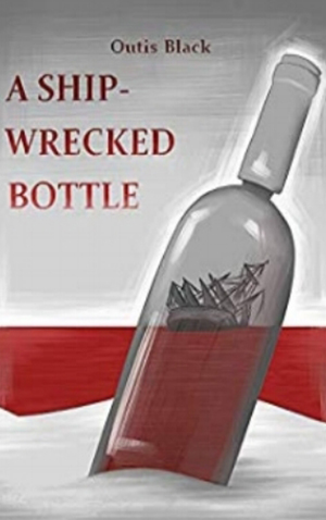 "<a href=""https://www.amazon.com/Ship-Wrecked-Bottle-Outis-Black-ebook/dp/B07G67JSCV/ref=sr_1_1?ie=UTF8&qid=1537222885&sr=8-1&keywords=shipwrecked+bottle"" target=""_blank"">Outis Black - A Ship-Wrecked Bottle<a/>"