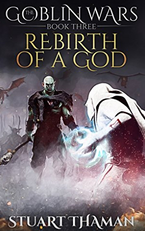 "<a href=""https://www.amazon.com/Goblin-Wars-Part-Three-Rebirth-ebook/dp/B01ILBEU64"" target=""_blank"">Stuart Thaman - The Goblin Wars: Rebirth of a God</a>"