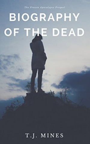 "<a href=""https://www.amazon.com/Biography-Dead-Frozen-Apocalypse-Book-ebook/dp/B07C24FYLX/ref=sr_1_1?s=digital-text&ie=UTF8&qid=1524428281&sr=1-1"" target=""_blank"">T.J. Mines - Biography of the Dead</a>"