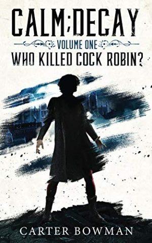 "<a href=""https://www.amazon.com/Calm-Decay-Killed-Cock-Robin-ebook/dp/B07H8S26GY/ref=sr_1_1?s=digital-text&ie=UTF8&qid=1550859180&sr=1-1&keywords=calm%3B+decay"" target=""_blank"">Carter Bowman - Who Killed Cock Robin</a>"